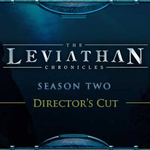 The Leviathan Chronicles Season Two Director's Cut